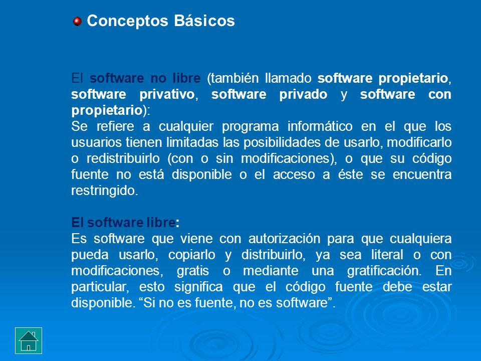 Conceptos Básicos El software no libre (también llamado software propietario, software privativo, software privado y software con propietario):
