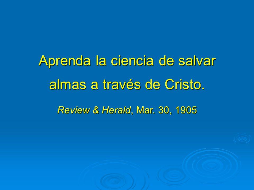 Aprenda la ciencia de salvar almas a través de Cristo.