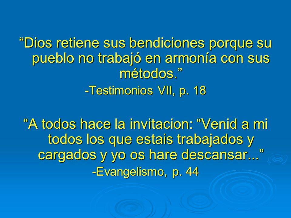 Dios retiene sus bendiciones porque su pueblo no trabajó en armonía con sus métodos.