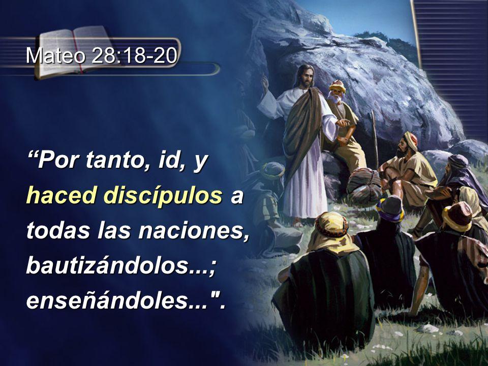 Por tanto, id, y haced discípulos a todas las naciones,