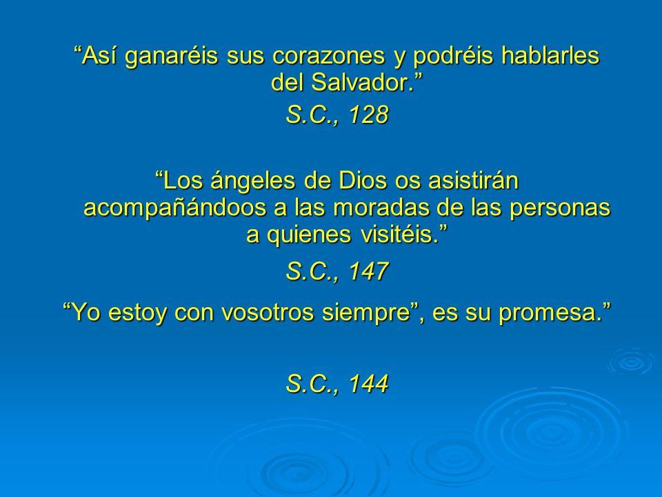 Así ganaréis sus corazones y podréis hablarles del Salvador.