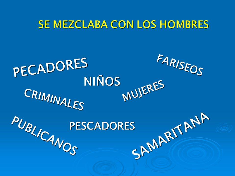 SE MEZCLABA CON LOS HOMBRES