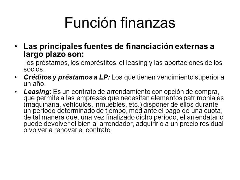 Función finanzas Las principales fuentes de financiación externas a largo plazo son: