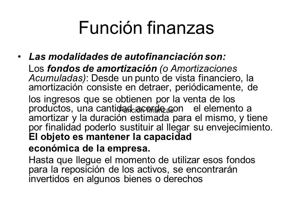 Función finanzas Las modalidades de autofinanciación son: