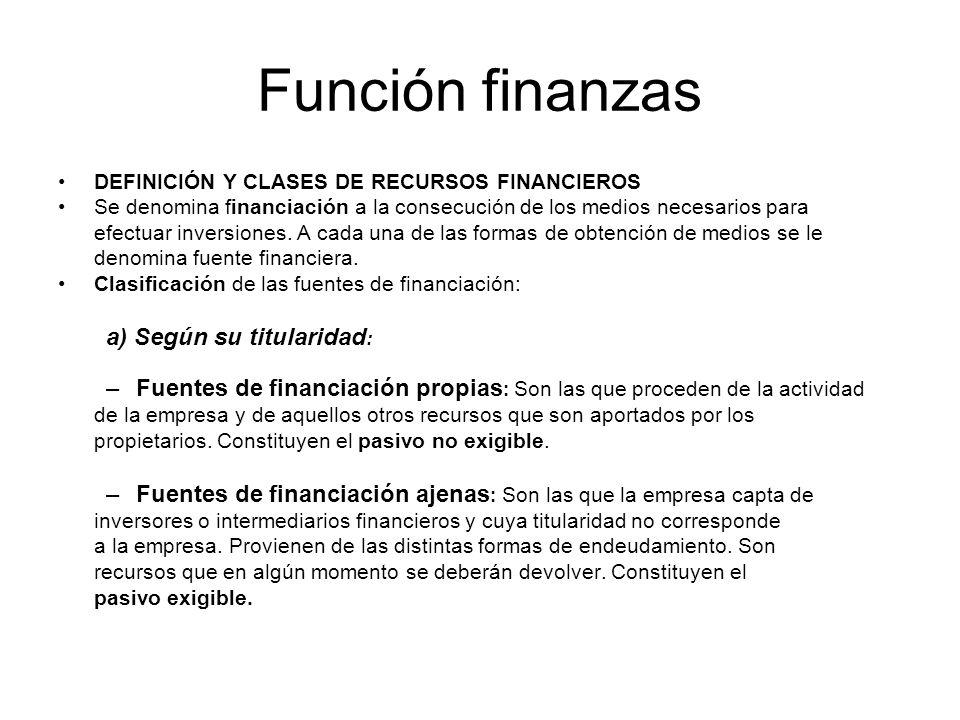 Función finanzas a) Según su titularidad: