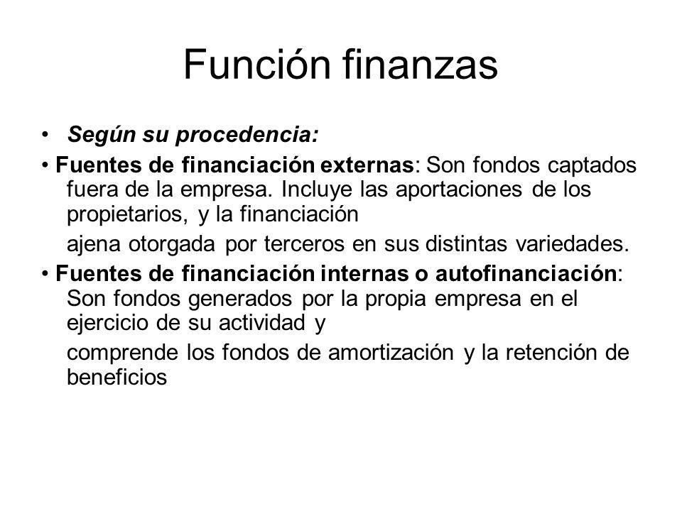 Función finanzas Según su procedencia: