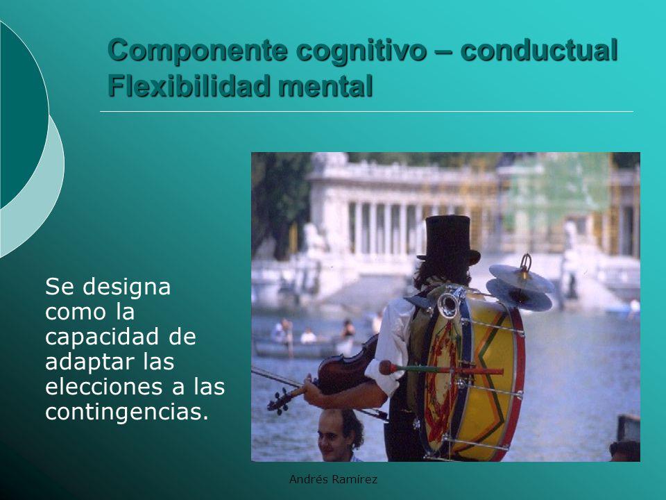 Componente cognitivo – conductual Flexibilidad mental