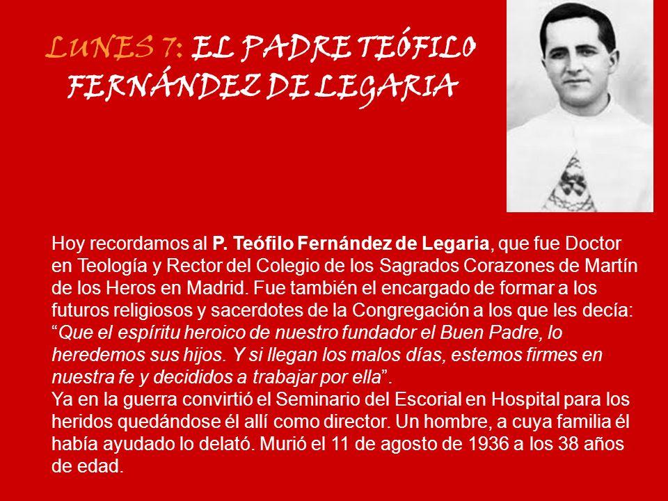LUNES 7: EL PADRE TEÓFILO FERNÁNDEZ DE LEGARIA