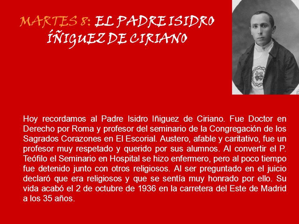 MARTES 8: EL PADRE ISIDRO ÍÑIGUEZ DE CIRIANO