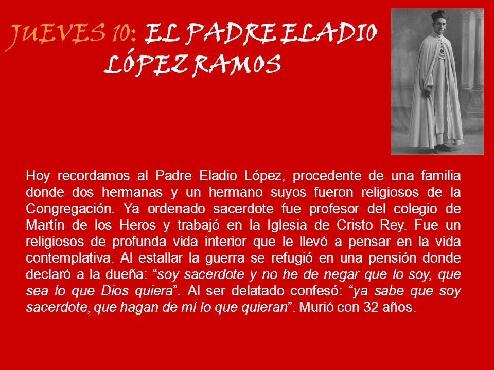 JUEVES 10: EL PADRE ELADIO LÓPEZ RAMOS