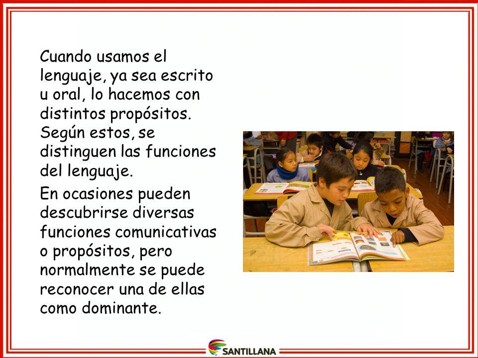 Cuando usamos el lenguaje, ya sea escrito u oral, lo hacemos con distintos propósitos. Según estos, se distinguen las funciones del lenguaje.