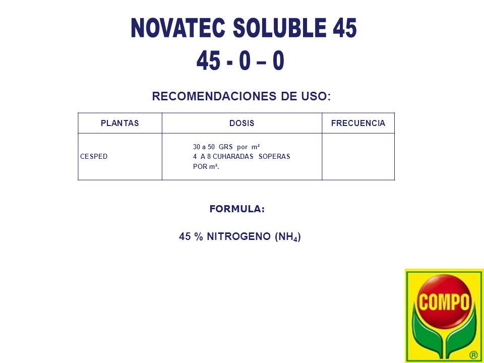 NOVATEC SOLUBLE 45 45 - 0 – 0 RECOMENDACIONES DE USO:
