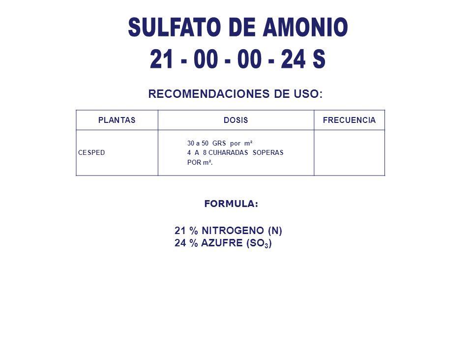 SULFATO DE AMONIO 21 - 00 - 00 - 24 S RECOMENDACIONES DE USO: