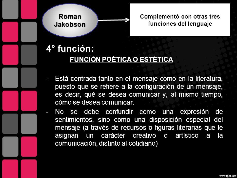 Complementó con otras tres funciones del lenguaje