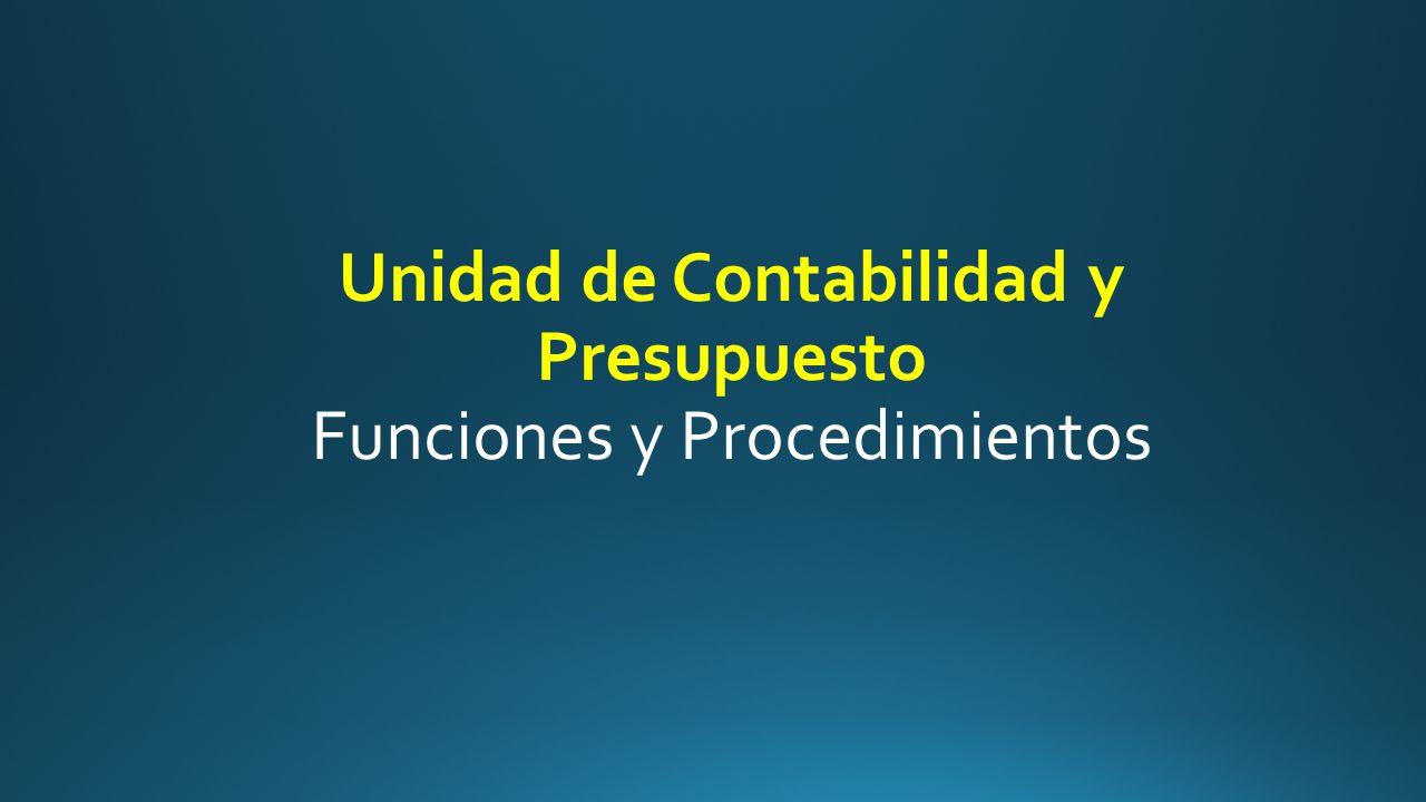 Unidad de Contabilidad y Presupuesto Funciones y Procedimientos
