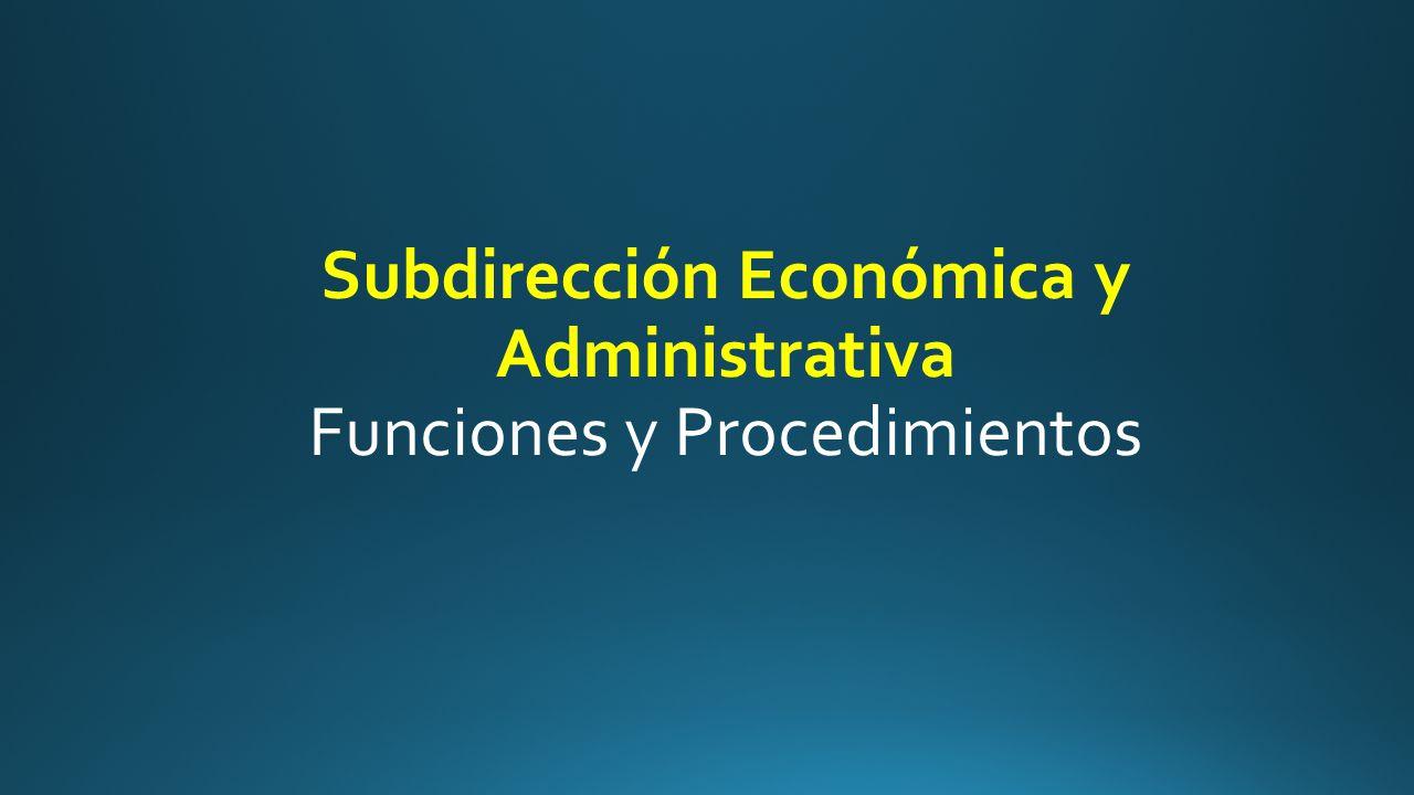Subdirección Económica y Administrativa Funciones y Procedimientos