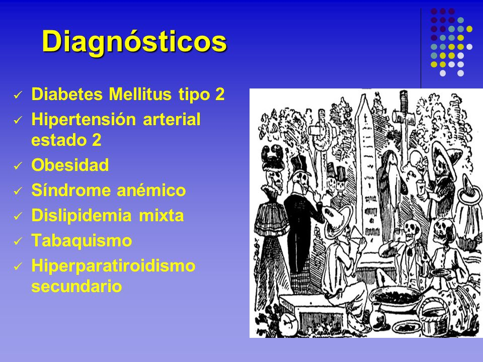 Diagnósticos Diabetes Mellitus tipo 2 Hipertensión arterial estado 2