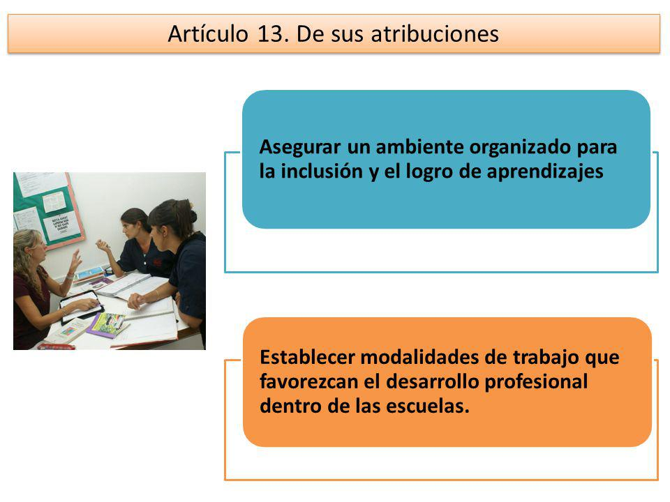 Artículo 13. De sus atribuciones