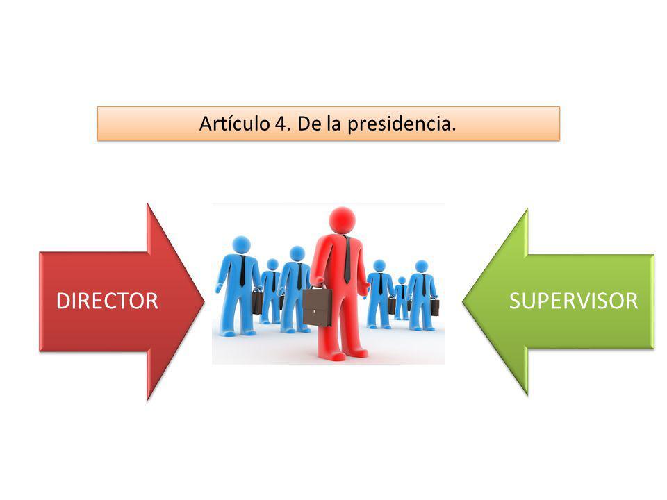 Artículo 4. De la presidencia.