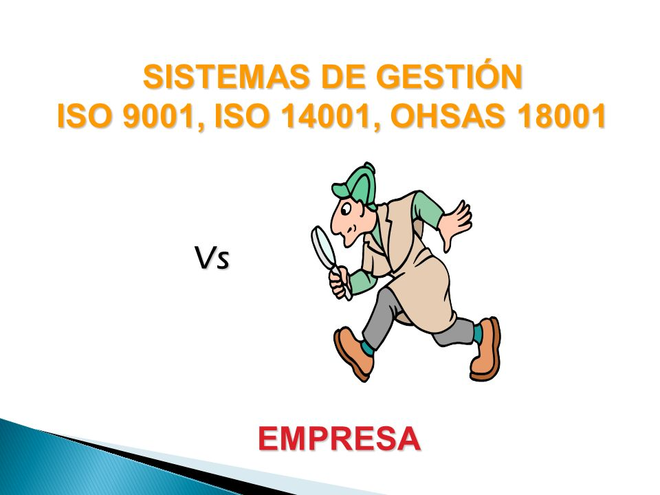 SISTEMAS DE GESTIÓN ISO 9001, ISO 14001, OHSAS 18001 Vs EMPRESA
