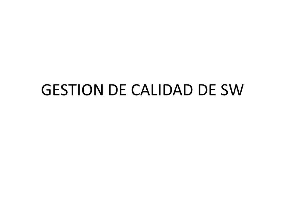 GESTION DE CALIDAD DE SW