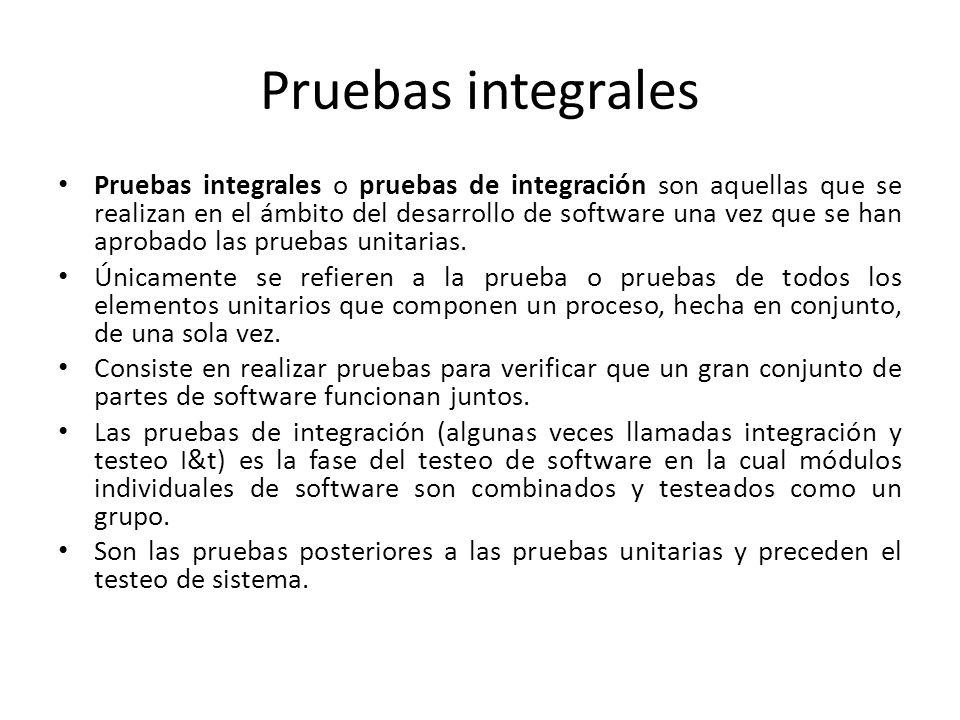 Pruebas integrales