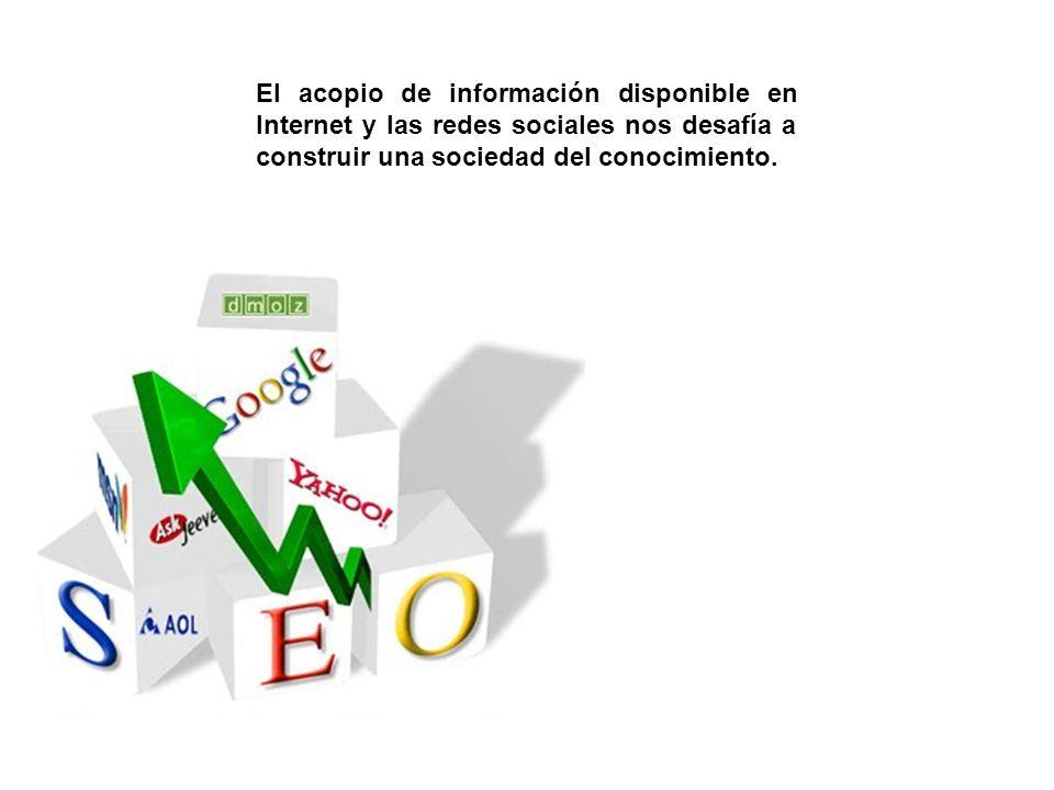 El acopio de información disponible en Internet y las redes sociales nos desafía a construir una sociedad del conocimiento.