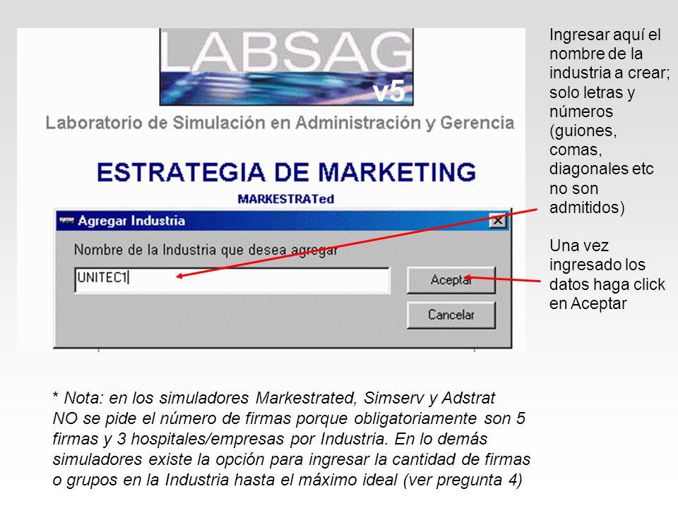 v5 * Nota: en los simuladores Markestrated, Simserv y Adstrat
