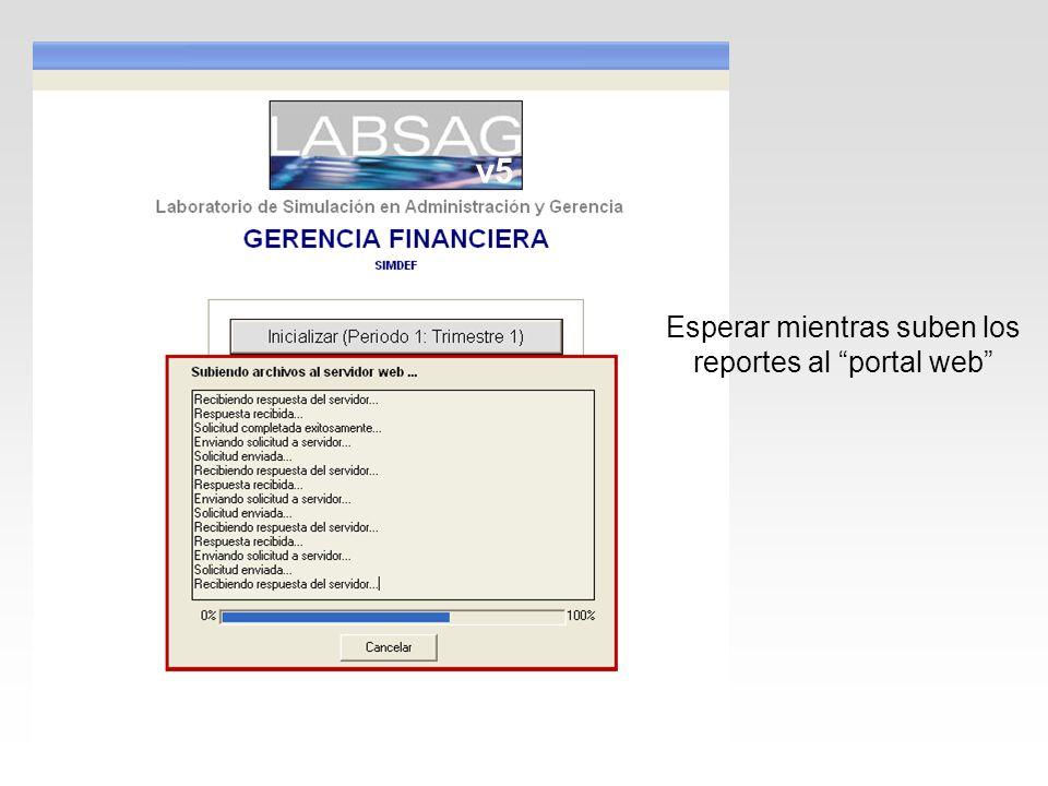 Esperar mientras suben los reportes al portal web