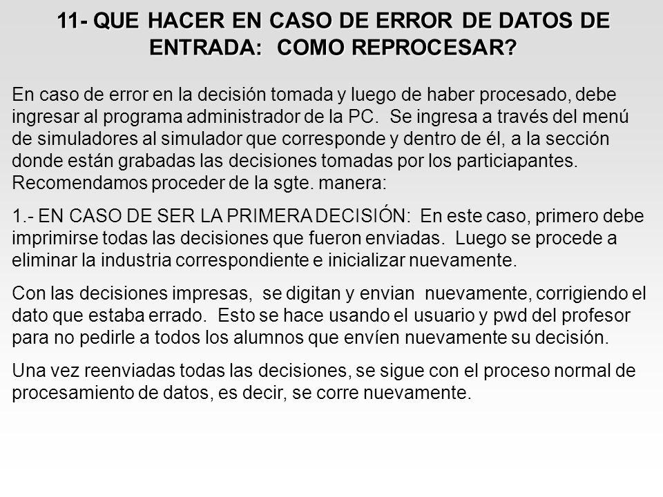 11- QUE HACER EN CASO DE ERROR DE DATOS DE ENTRADA: COMO REPROCESAR