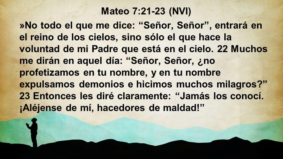 Mateo 7:21-23 (NVI)