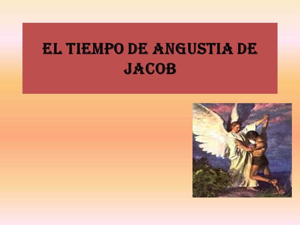 El tiempo de angustia de jacob