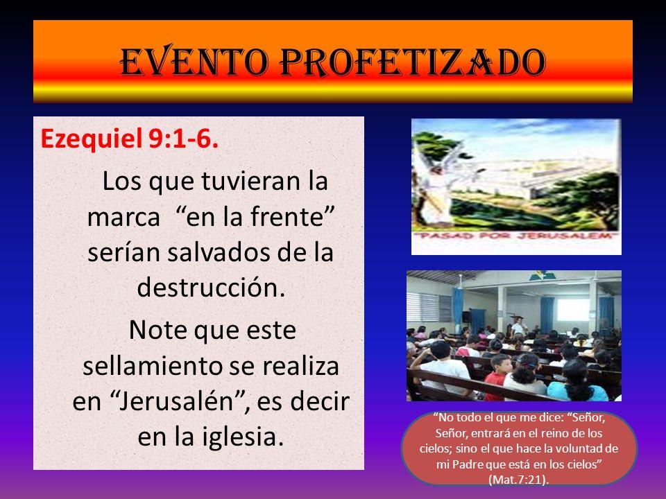 Evento profetizado Ezequiel 9:1-6.