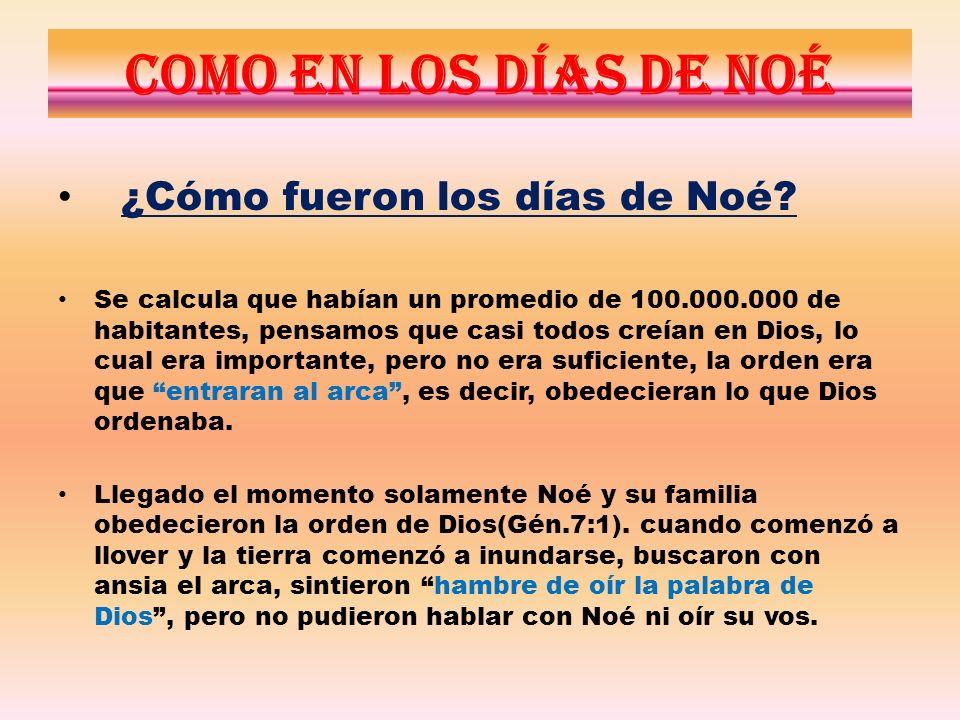 Como en los días de Noé ¿Cómo fueron los días de Noé