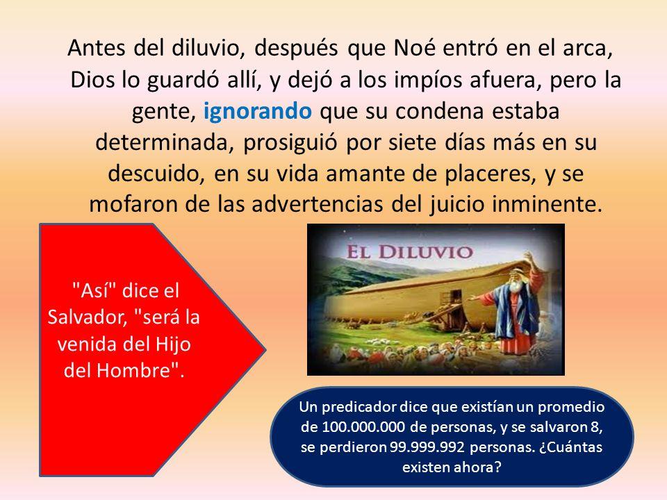 Así dice el Salvador, será la venida del Hijo del Hombre .