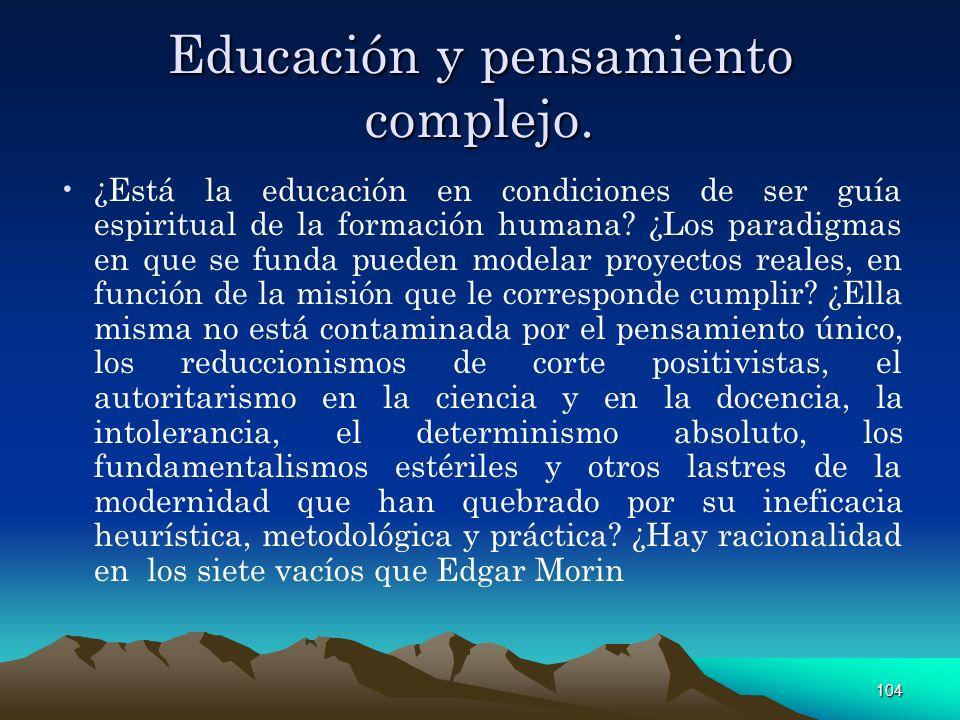 Educación y pensamiento complejo.