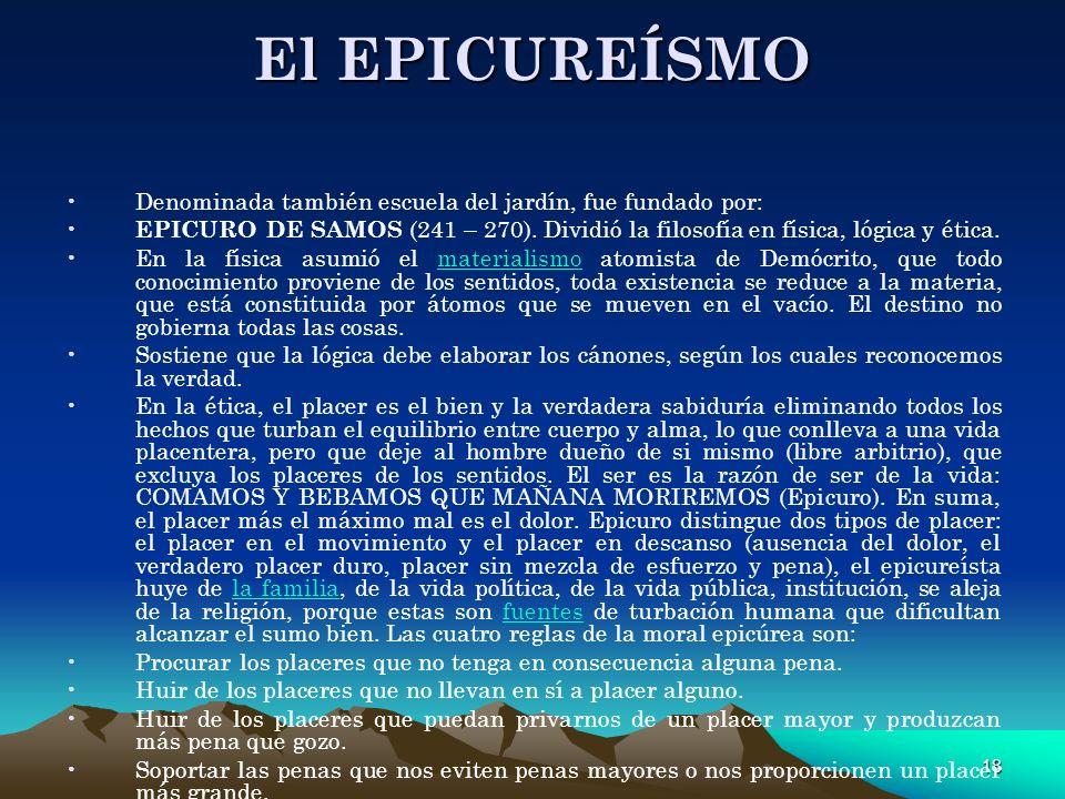 El EPICUREÍSMO Denominada también escuela del jardín, fue fundado por: