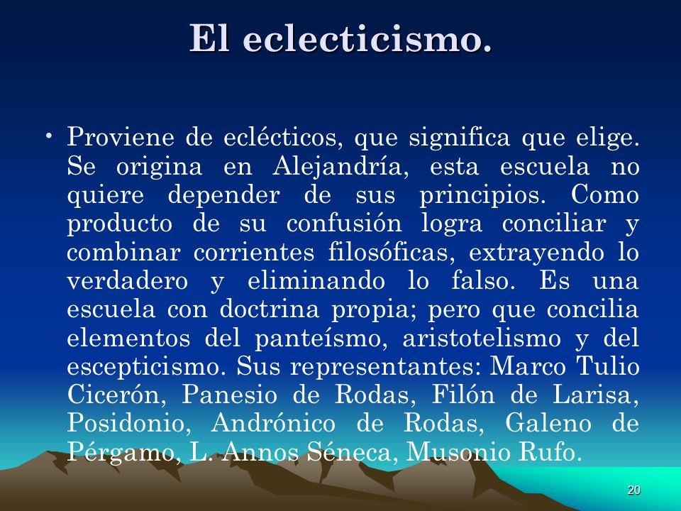 El eclecticismo.