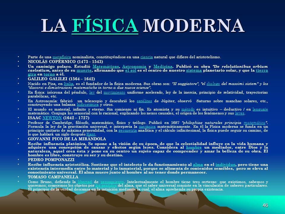 LA FÍSICA MODERNA Parte de una metafísica nominalista, constituyéndose en una ciencia natural que difiere del aristotelismo.