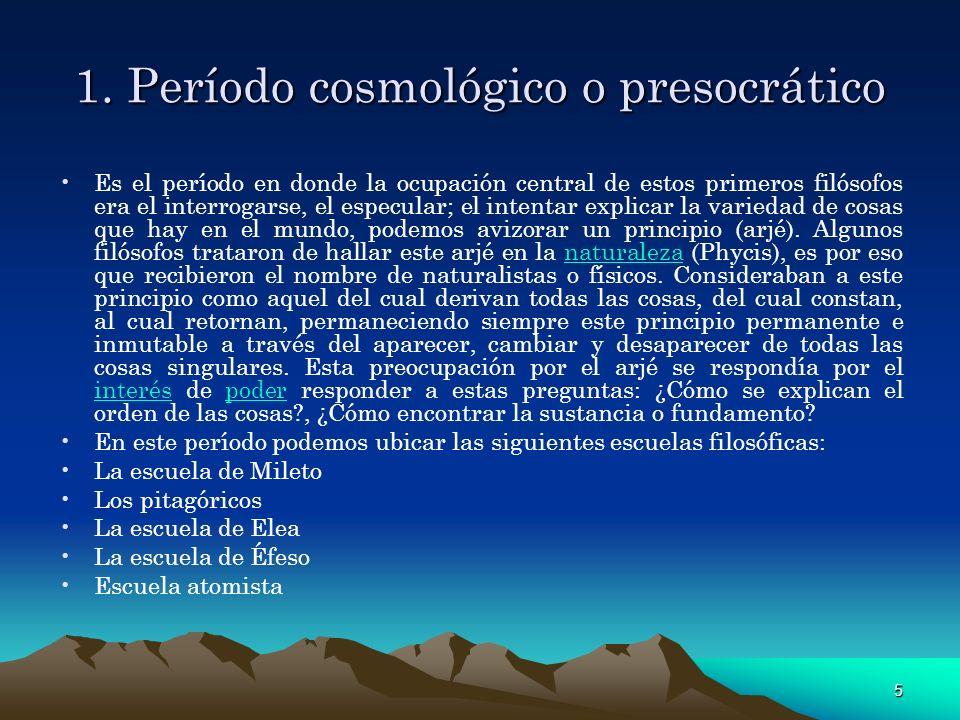 1. Período cosmológico o presocrático