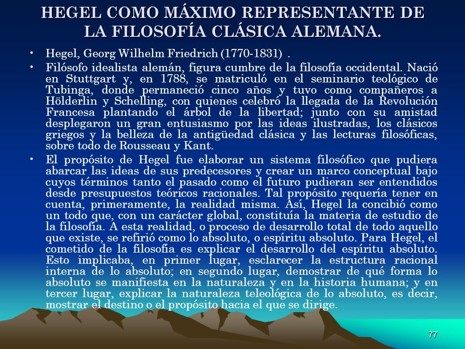 HEGEL COMO MÁXIMO REPRESENTANTE DE LA FILOSOFÍA CLÁSICA ALEMANA.