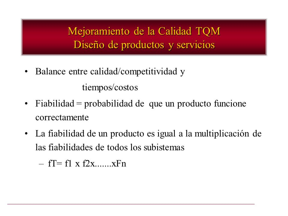 Mejoramiento de la Calidad TQM Diseño de productos y servicios