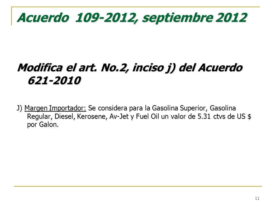 Acuerdo 109-2012, septiembre 2012 Modifica el art. No.2, inciso j) del Acuerdo 621-2010.