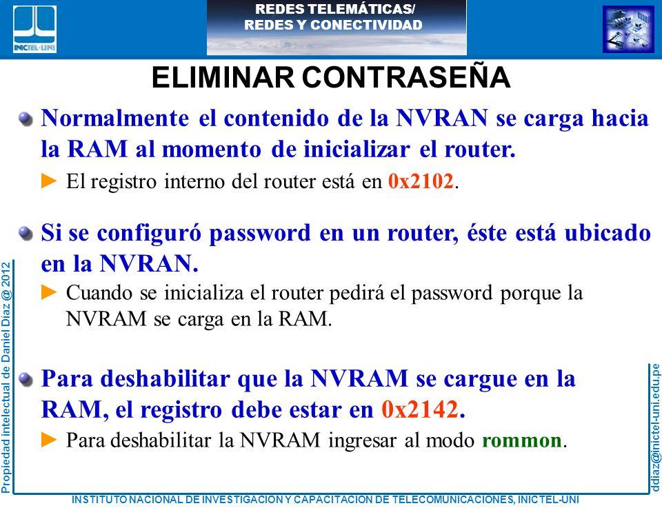 ELIMINAR CONTRASEÑA Normalmente el contenido de la NVRAN se carga hacia. la RAM al momento de inicializar el router.