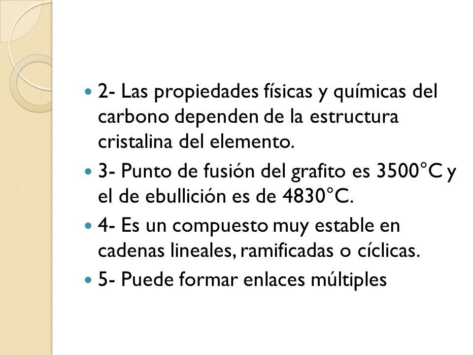 2- Las propiedades físicas y químicas del carbono dependen de la estructura cristalina del elemento.