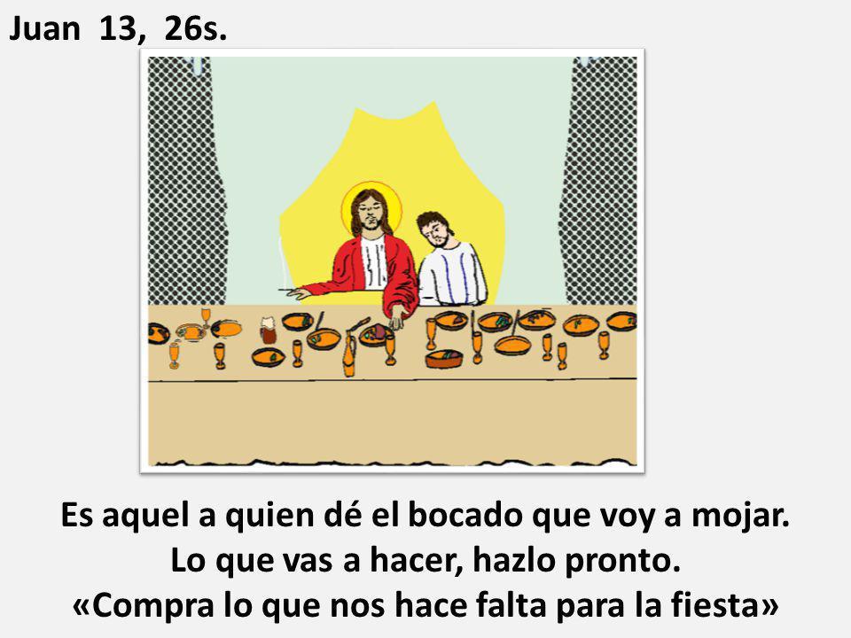 Juan 13, 26s.