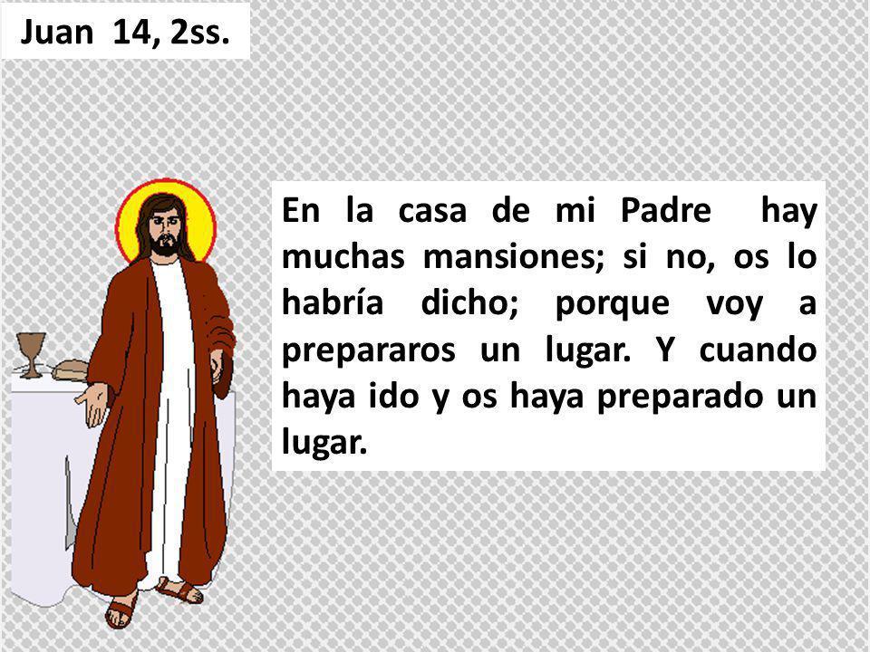 Juan 14, 2ss.