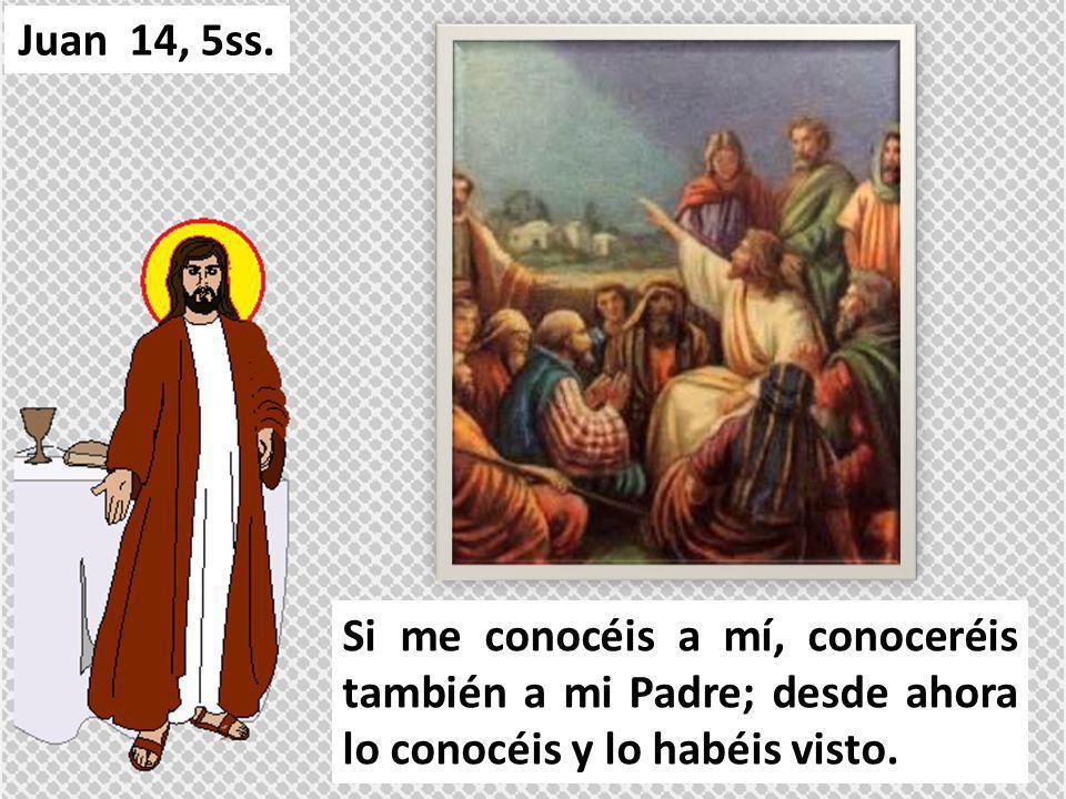 Juan 14, 5ss.