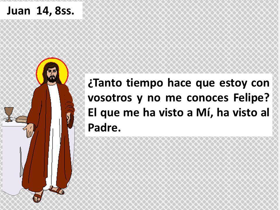 Juan 14, 8ss.