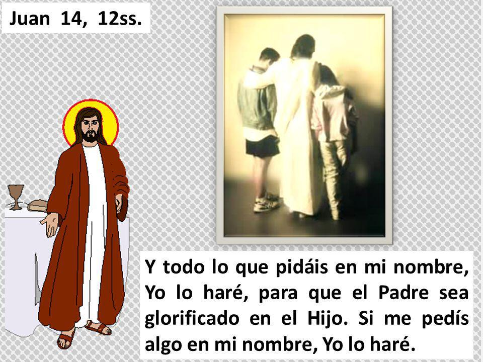 Juan 14, 12ss.